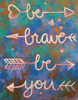 Be Brave, Be You