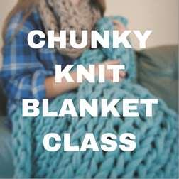 Chunky Knit Blanket Workshop