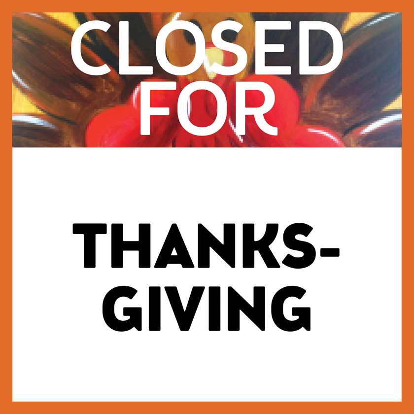 CLOSED -- Thanksgiving Day