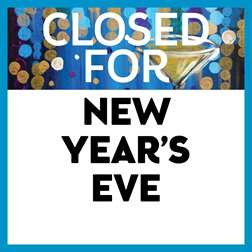 Closed for New Year's Eve - Cheers!