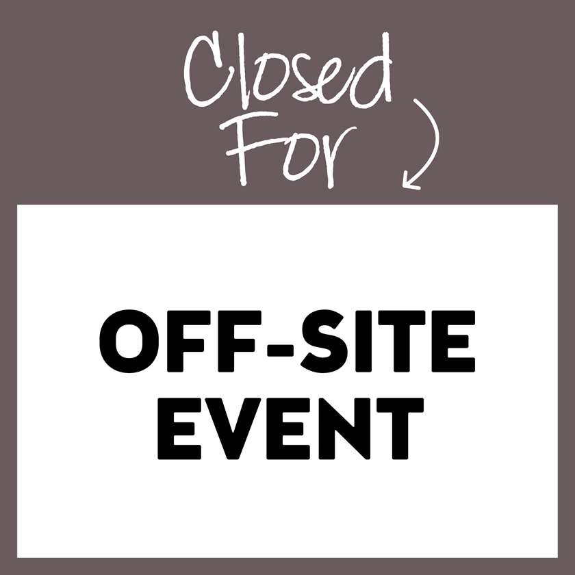 Closed for Off-Site Marketing Event