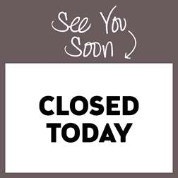 Closed Today