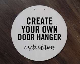 Create Your Own Door Hanger - Circle Edition
