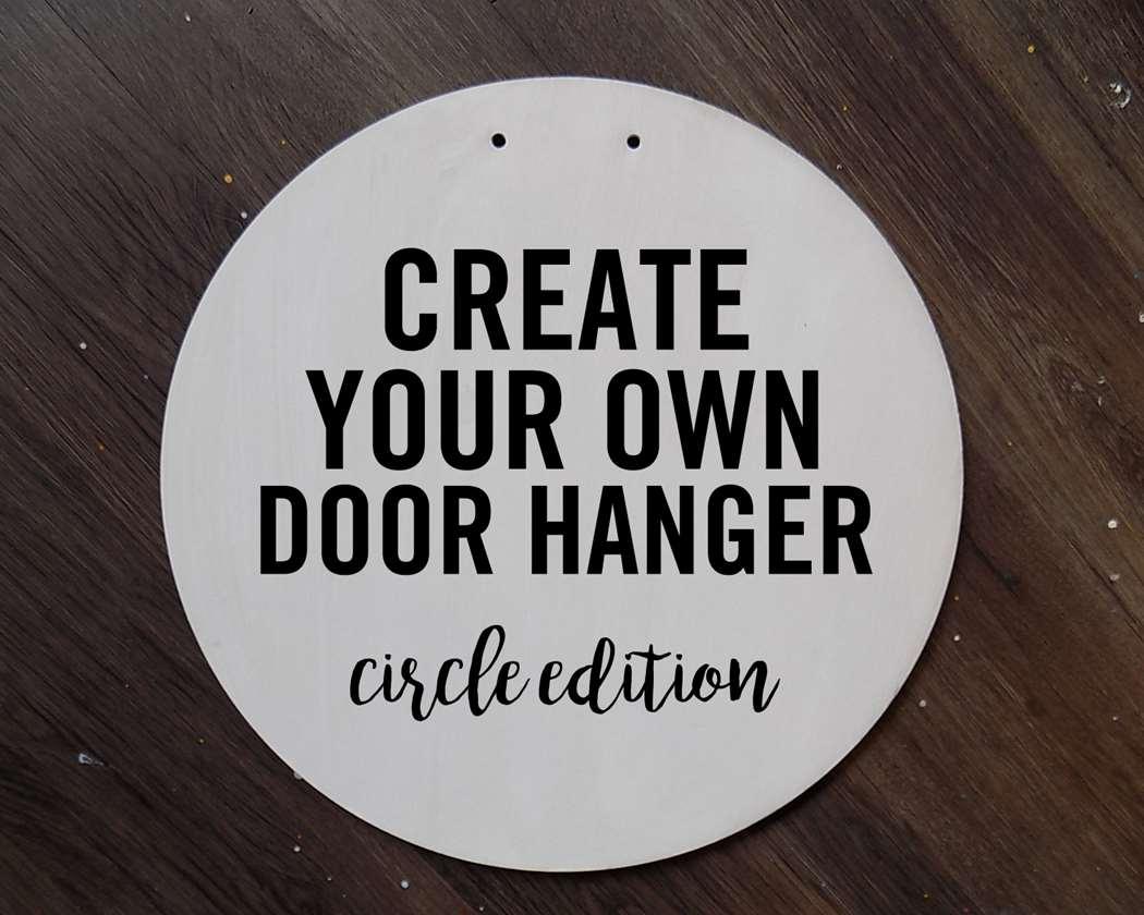 Create Your Own Door Hanger - Circle Edition