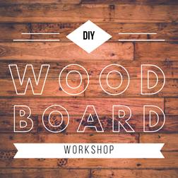 DIY Wood Board Workshop