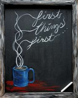 First Things First Chalkboard
