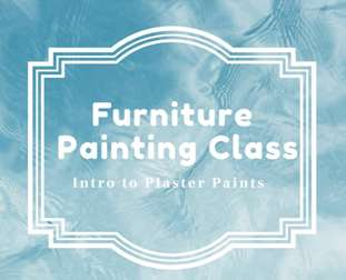 Furniture painting class: Intro to Plaster Paints