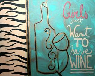 Girls Just Want To Have Wine
