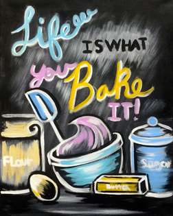 Life is What You Bake It