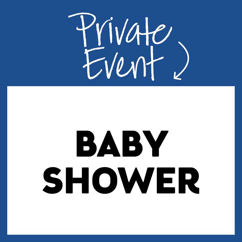 Private Event: Baby Shower