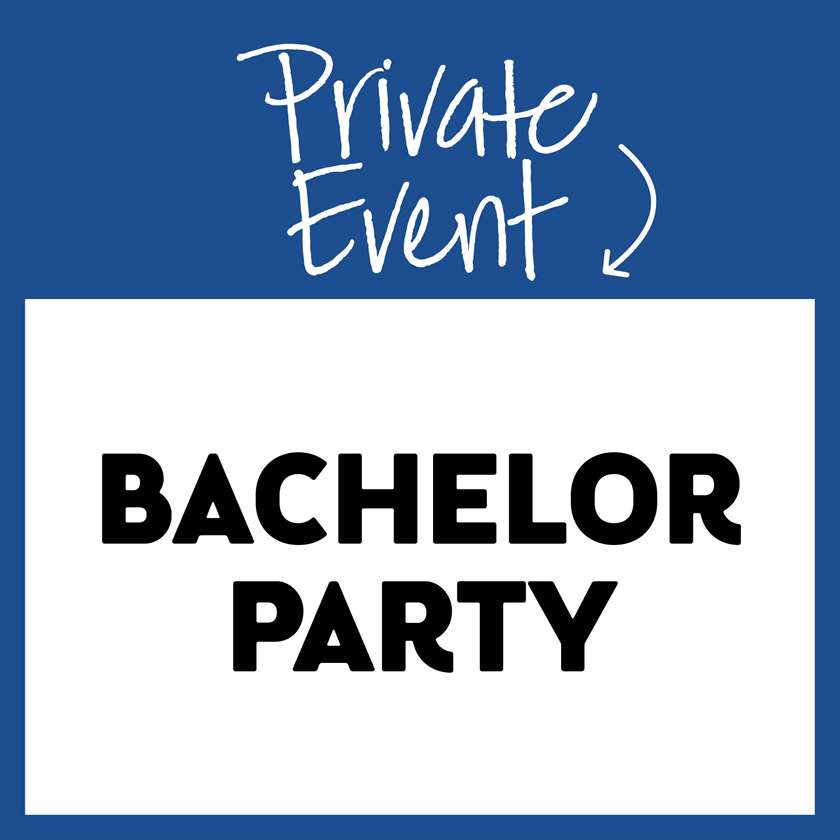 Private Event: Bachelor Party