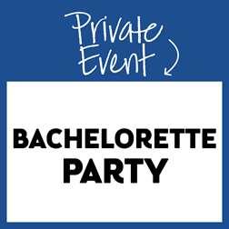 Private Event: Bachelorette Party