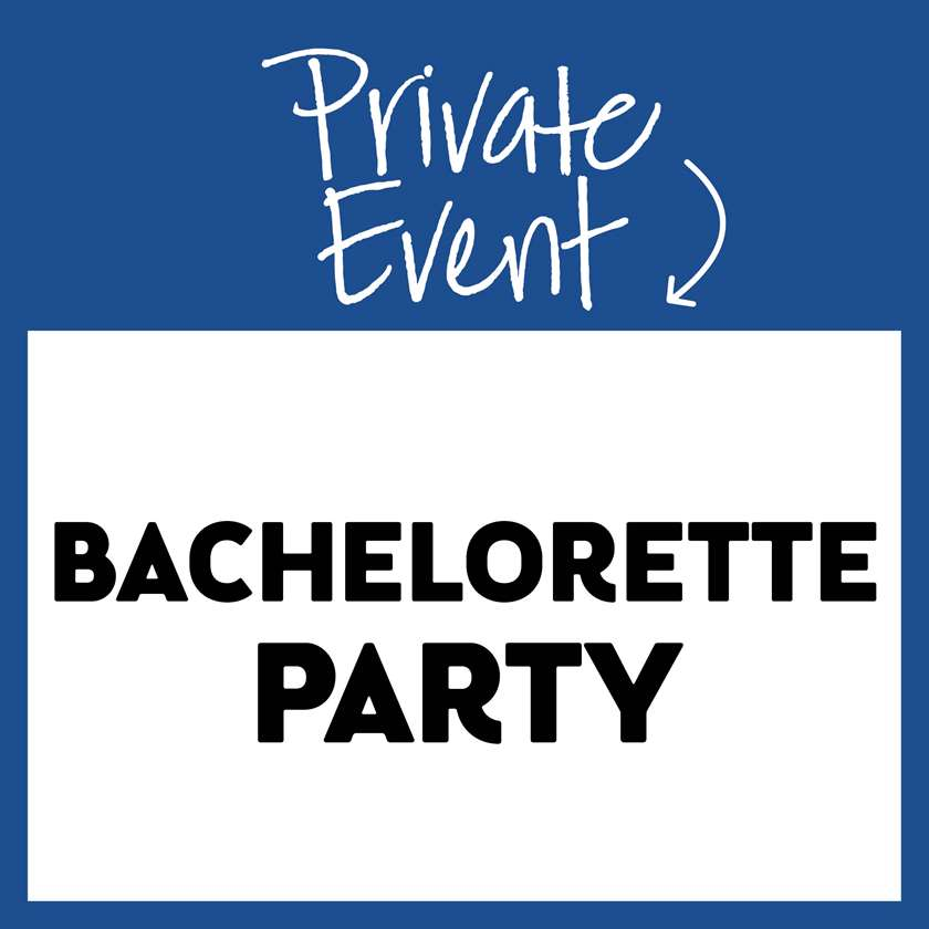 Private Event: Bachelorette Party