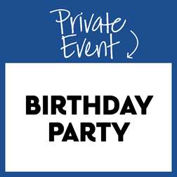 Private Event: Birthday Party!