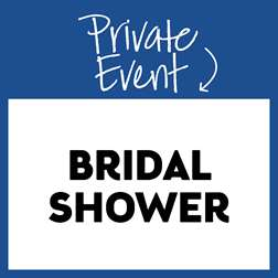 Private Event: Bridal Shower
