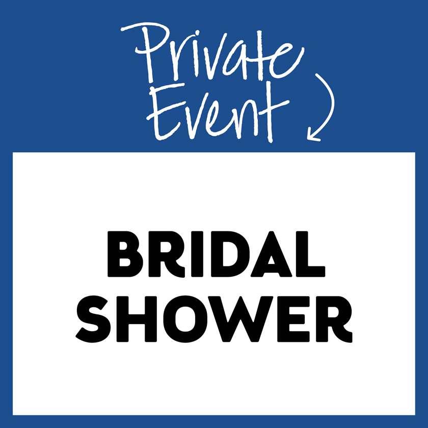 Private Event: Bridal Shower