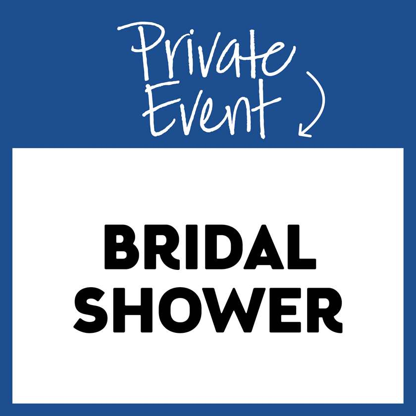 BRETT'S BRIDAL SHOWER!  PRIVATE EVENT FOR INVITED GUESTS!