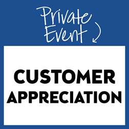 Private Event: Customer Appreciation