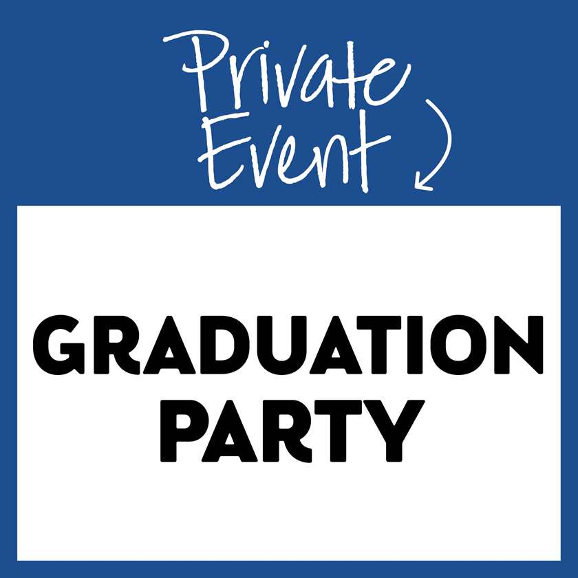 Private Event: Graduation Party