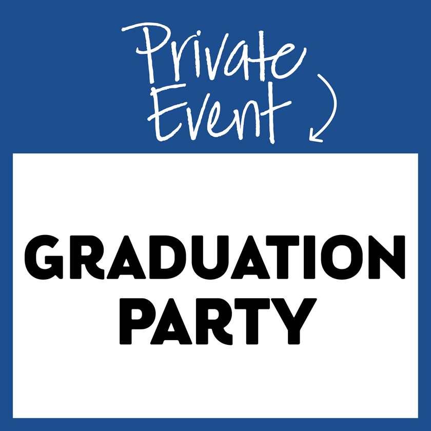 Private Event: Graduation Party