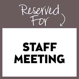 Reserved Staff Meeting
