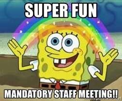 Staff Meeting!